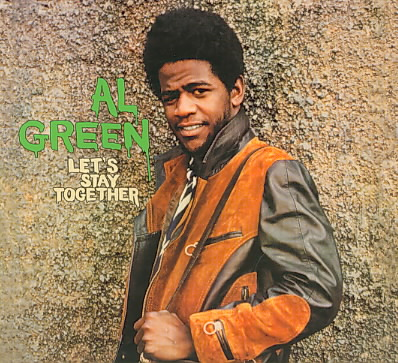 LETS STAY TOGETHER by Al Green