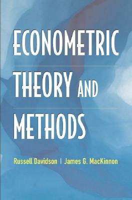 Econometric Theory and Methods By Davidson, Russell/ Mackinnon, James G.