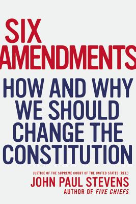Six Amendments By Stevens, John Paul